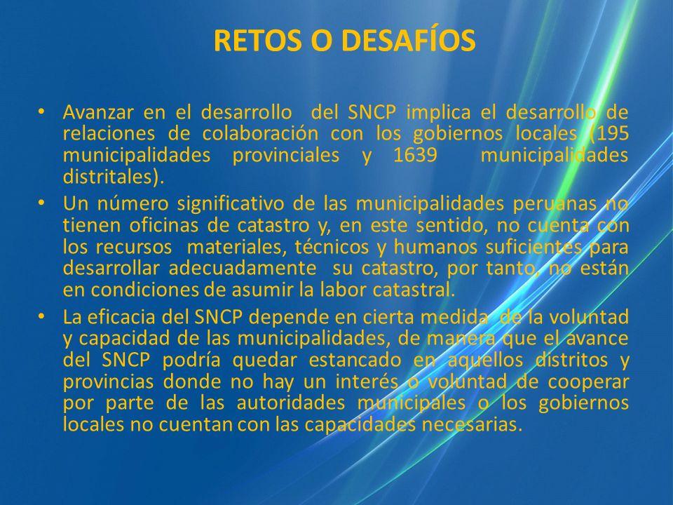 RETOS O DESAFÍOS Avanzar en el desarrollo del SNCP implica el desarrollo de relaciones de colaboración con los gobiernos locales (195 municipalidades
