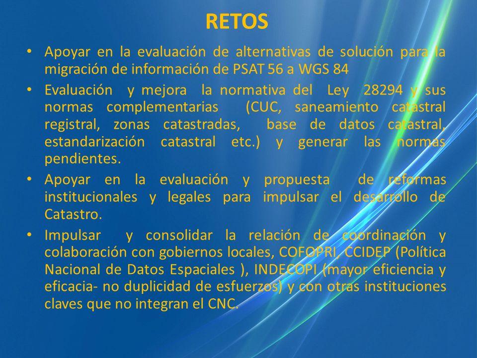 Apoyar en la evaluación de alternativas de solución para la migración de información de PSAT 56 a WGS 84 Evaluación y mejora la normativa del Ley 2829