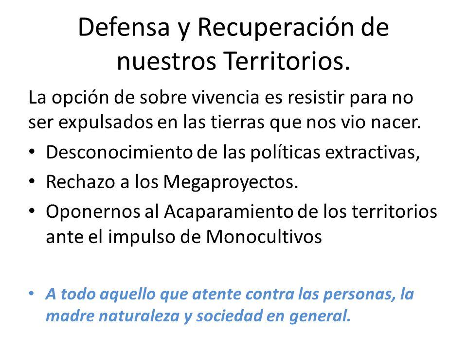 Defensa y Recuperación de nuestros Territorios.