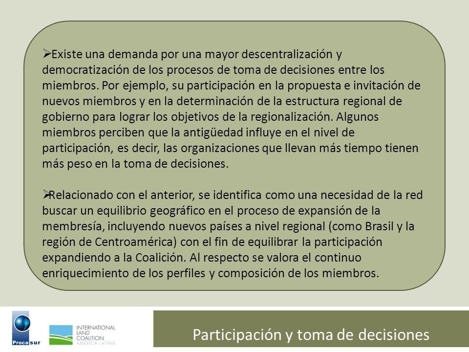 Participación y toma de decisiones Existe una demanda por una mayor descentralización y democratización de los procesos de toma de decisiones entre lo
