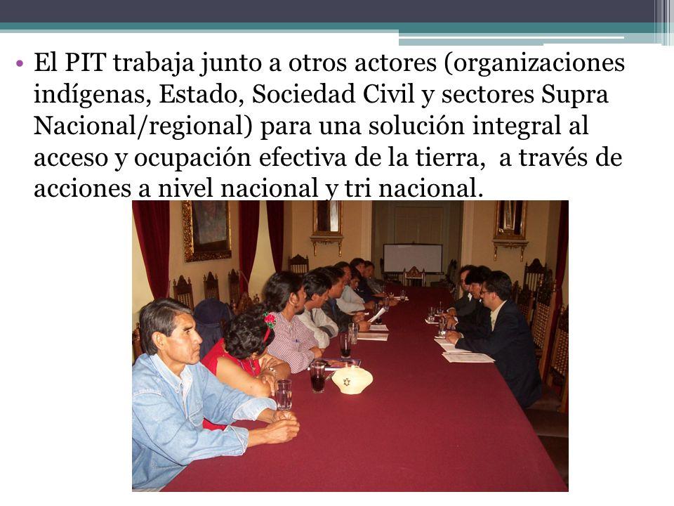 El PIT trabaja junto a otros actores (organizaciones indígenas, Estado, Sociedad Civil y sectores Supra Nacional/regional) para una solución integral