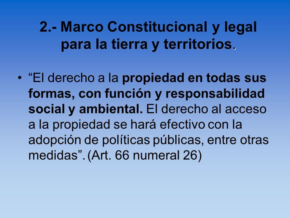 El derecho a la propiedad en todas sus formas, con función y responsabilidad social y ambiental. El derecho al acceso a la propiedad se hará efectivo