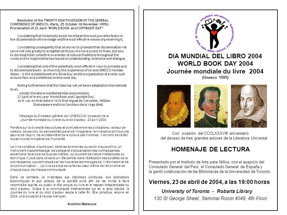 DIA MUNDIAL DEL LIBRO 2004 WORLD BOOK DAY 2004 Journée mondiale du livre 2004 (Unesco 1995) Con ocasión del CCCLXXXVIII aniversario del deceso de tres