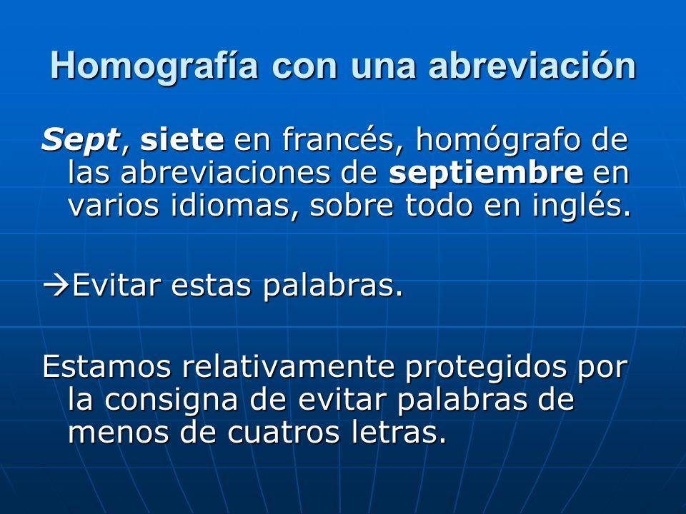 Homografía con una abreviación Sept, siete en francés, homógrafo de las abreviaciones de septiembre en varios idiomas, sobre todo en inglés.