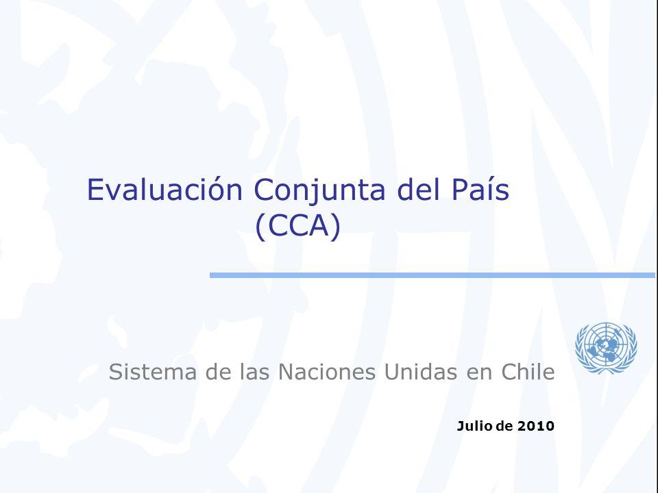 Evaluación Conjunta del País (CCA) Sistema de las Naciones Unidas en Chile Julio de 2010