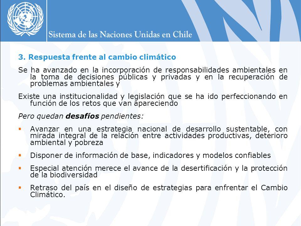 3. Respuesta frente al cambio climático Se ha avanzado en la incorporación de responsabilidades ambientales en la toma de decisiones públicas y privad