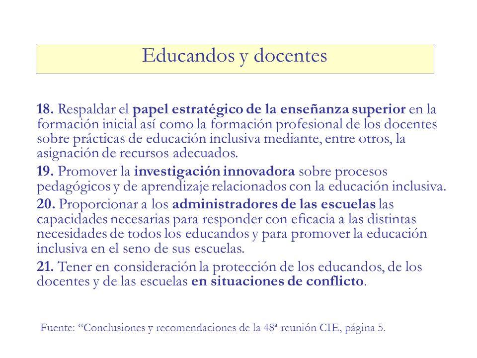 18. Respaldar el papel estratégico de la enseñanza superior en la formación inicial así como la formación profesional de los docentes sobre prácticas