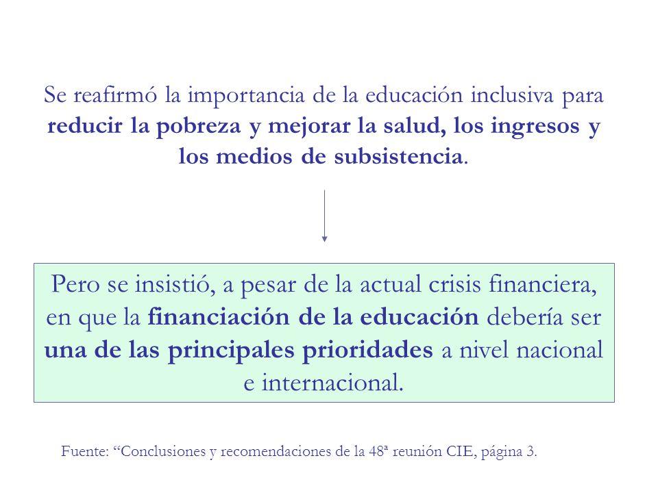 Se realizó un llamamiento para que se adopte el enfoque de la educación inclusiva como un principio rector general en la formulación, implementación, monitoreo y evaluación de las políticas públicas para alcanzar los objetivos de la EPT y para contribuir a la construcción de sociedades más inclusivas.