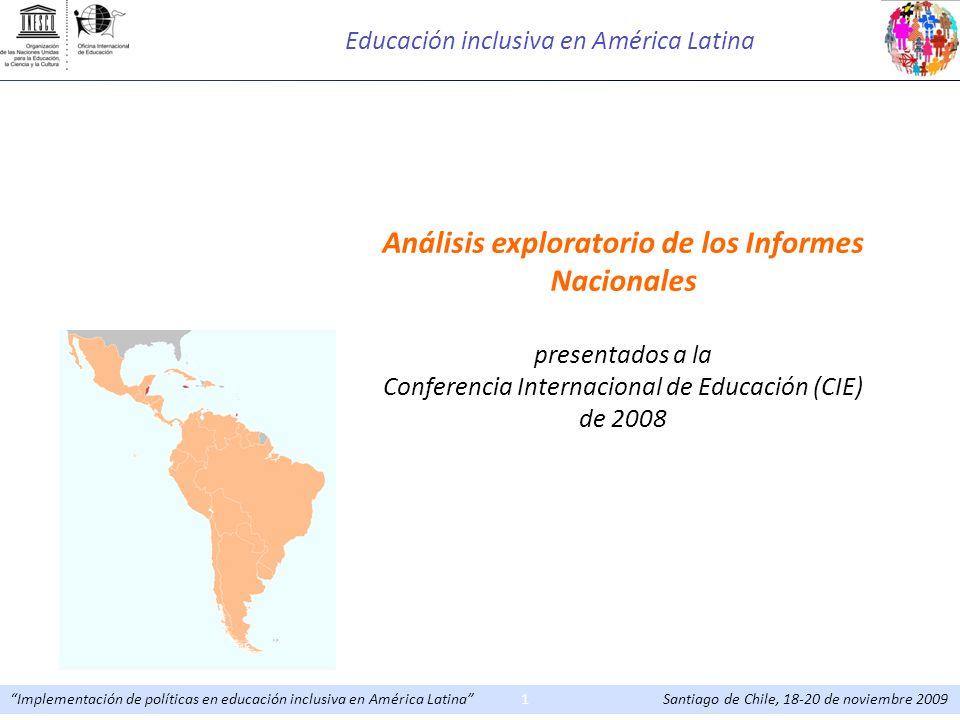 Implementación de políticas en educación inclusiva en América Latina Santiago de Chile, 18-20 de noviembre 20091 Análisis exploratorio de los Informes