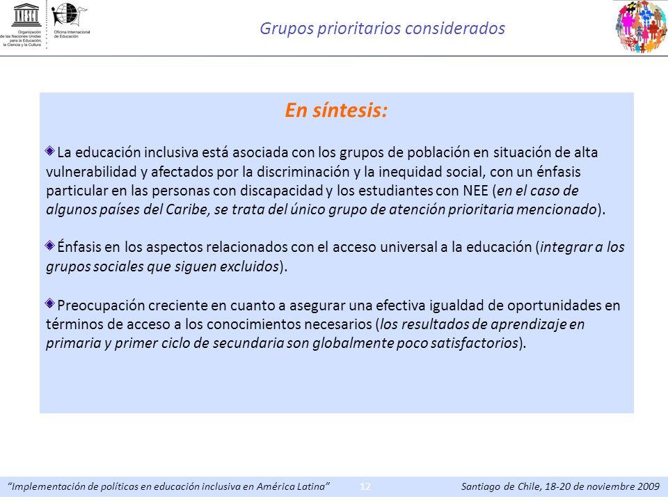 Implementación de políticas en educación inclusiva en América Latina Santiago de Chile, 18-20 de noviembre 200912 En síntesis: La educación inclusiva