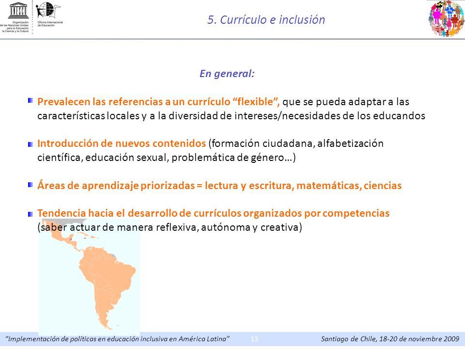 Implementación de políticas en educación inclusiva en América Latina Santiago de Chile, 18-20 de noviembre 200913 En general: Prevalecen las referenci