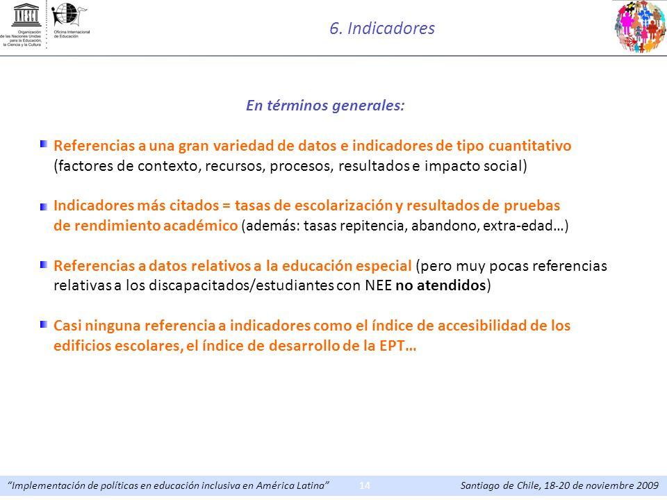 Implementación de políticas en educación inclusiva en América Latina Santiago de Chile, 18-20 de noviembre 200914 En términos generales: Referencias a