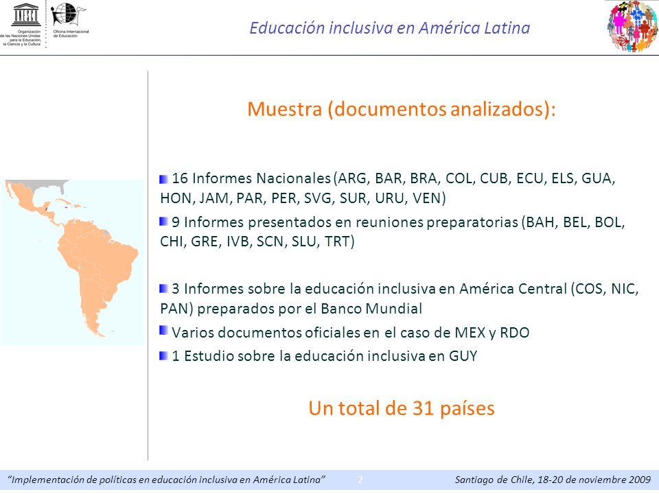 Implementación de políticas en educación inclusiva en América Latina Santiago de Chile, 18-20 de noviembre 20092 Educación inclusiva en América Latina