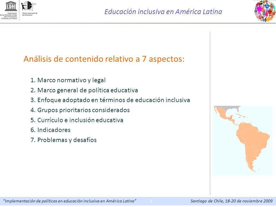 Implementación de políticas en educación inclusiva en América Latina Santiago de Chile, 18-20 de noviembre 20093 Educación inclusiva en América Latina