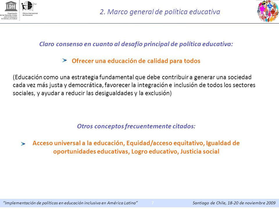 Implementación de políticas en educación inclusiva en América Latina Santiago de Chile, 18-20 de noviembre 20097 Claro consenso en cuanto al desafío p