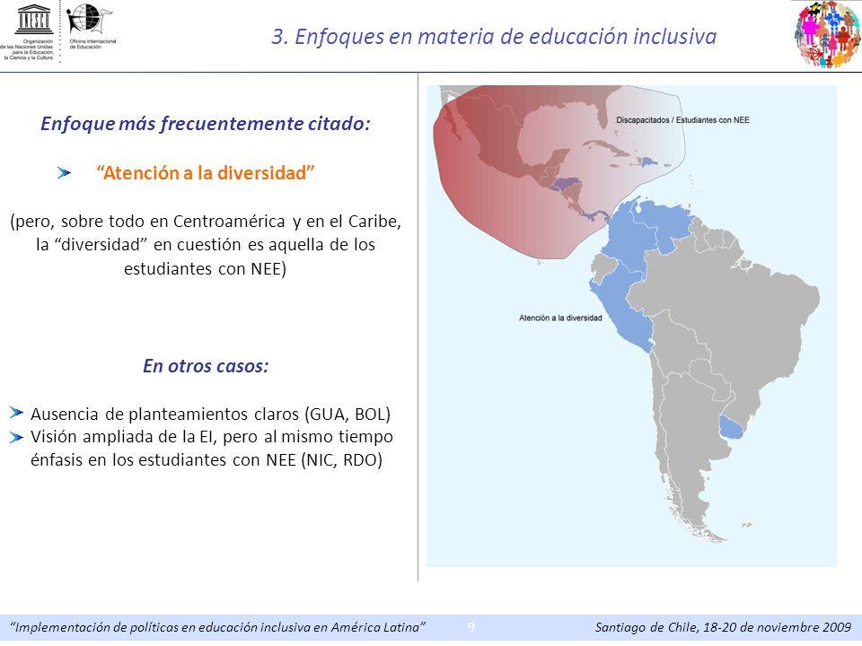 Implementación de políticas en educación inclusiva en América Latina Santiago de Chile, 18-20 de noviembre 20099 Enfoque más frecuentemente citado: At