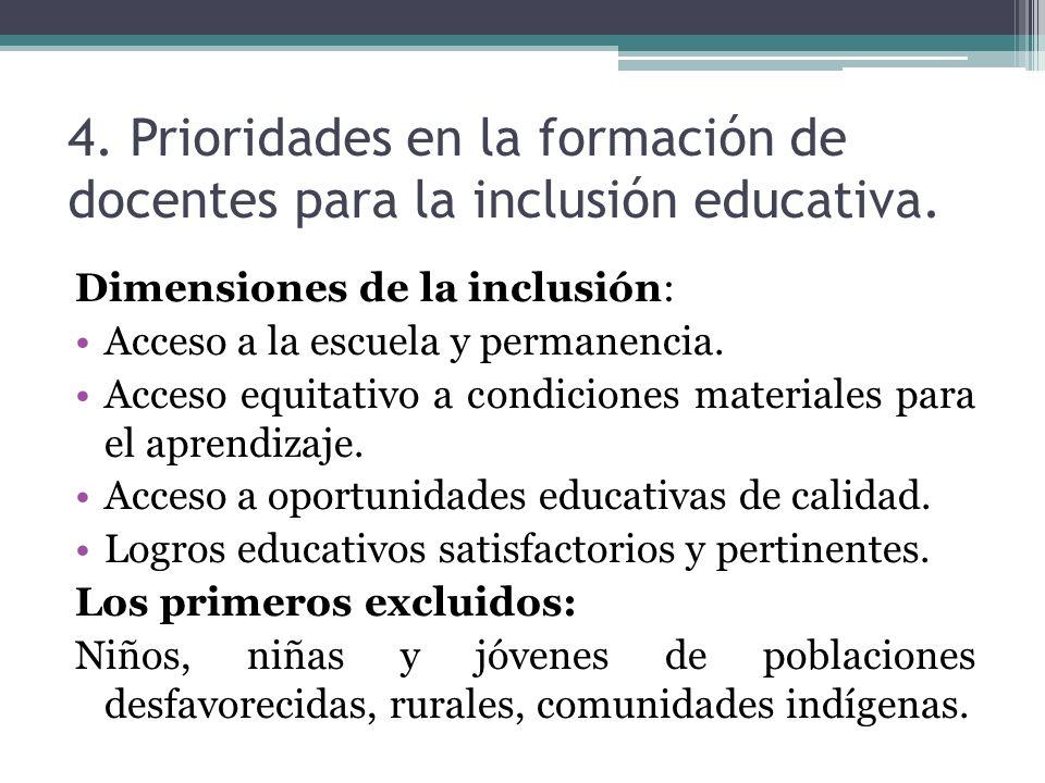 4. Prioridades en la formación de docentes para la inclusión educativa. Dimensiones de la inclusión: Acceso a la escuela y permanencia. Acceso equitat