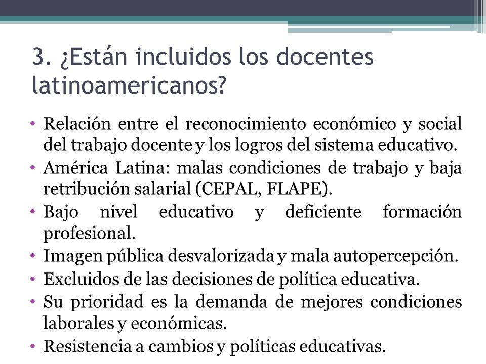 3. ¿Están incluidos los docentes latinoamericanos? Relación entre el reconocimiento económico y social del trabajo docente y los logros del sistema ed