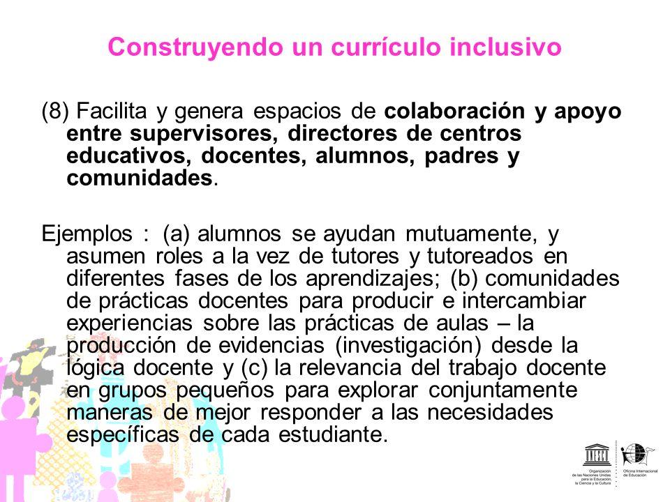 Construyendo un currículo inclusivo (8) Facilita y genera espacios de colaboración y apoyo entre supervisores, directores de centros educativos, docen