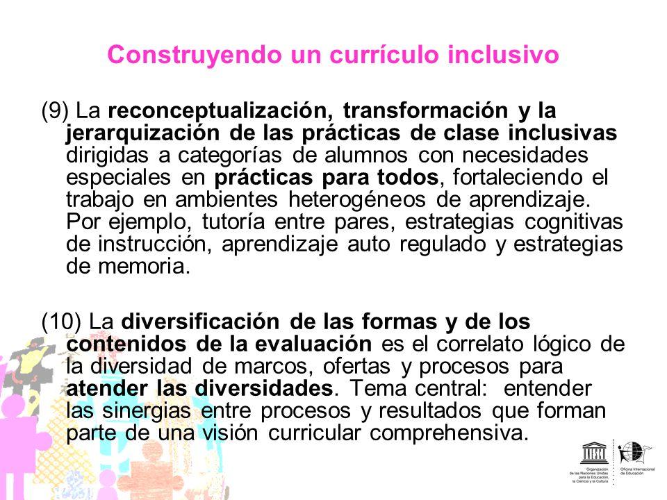 Construyendo un currículo inclusivo (9) La reconceptualización, transformación y la jerarquización de las prácticas de clase inclusivas dirigidas a ca