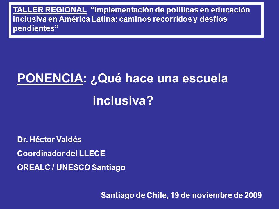 TALLER REGIONAL Implementación de políticas en educación inclusiva en América Latina: caminos recorridos y desfíos pendientes PONENCIA: ¿Qué hace una