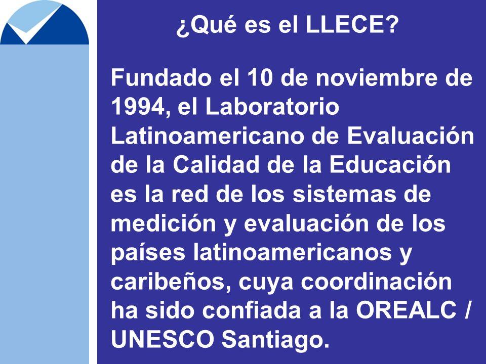 ¿Qué es el LLECE? Fundado el 10 de noviembre de 1994, el Laboratorio Latinoamericano de Evaluación de la Calidad de la Educación es la red de los sist