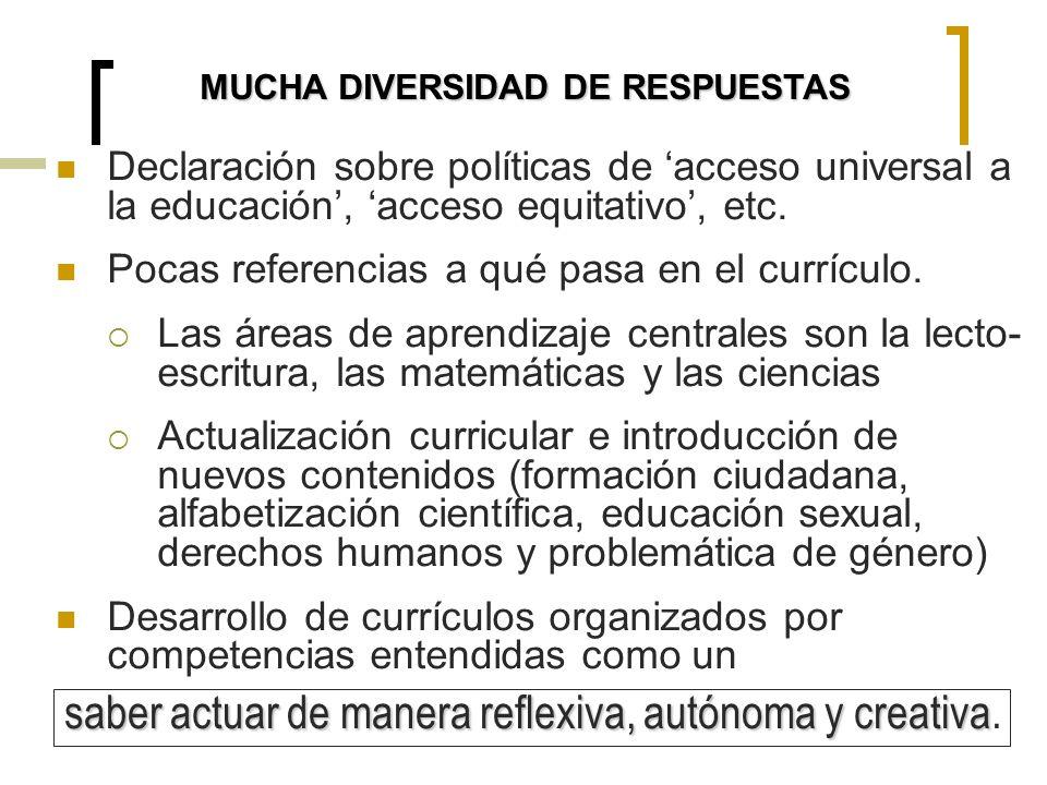 Declaración sobre políticas de acceso universal a la educación, acceso equitativo, etc. Pocas referencias a qué pasa en el currículo. Las áreas de apr
