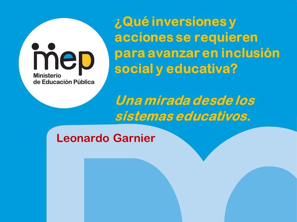 ¿Qué inversiones y acciones se requieren para avanzar en inclusión social y educativa.