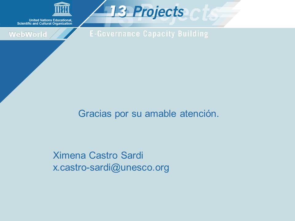 Ximena Castro Sardi x.castro-sardi@unesco.org Gracias por su amable atención.