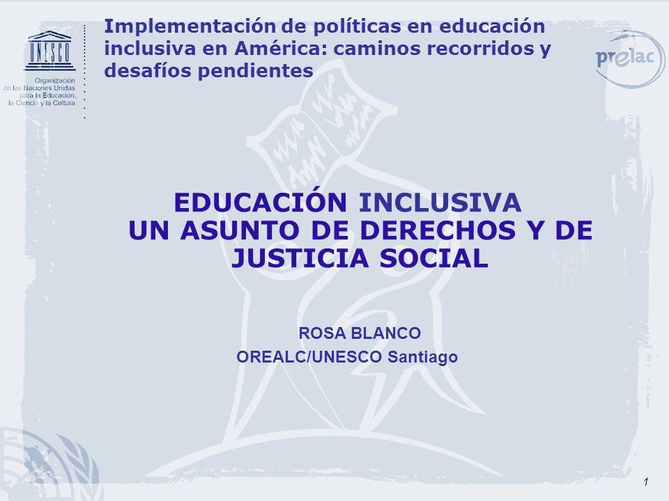 1 Implementación de políticas en educación inclusiva en América: caminos recorridos y desafíos pendientes EDUCACIÓN INCLUSIVA UN ASUNTO DE DERECHOS Y