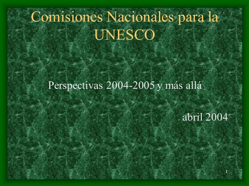 1 Comisiones Nacionales para la UNESCO Perspectivas 2004-2005 y más allá abril 2004