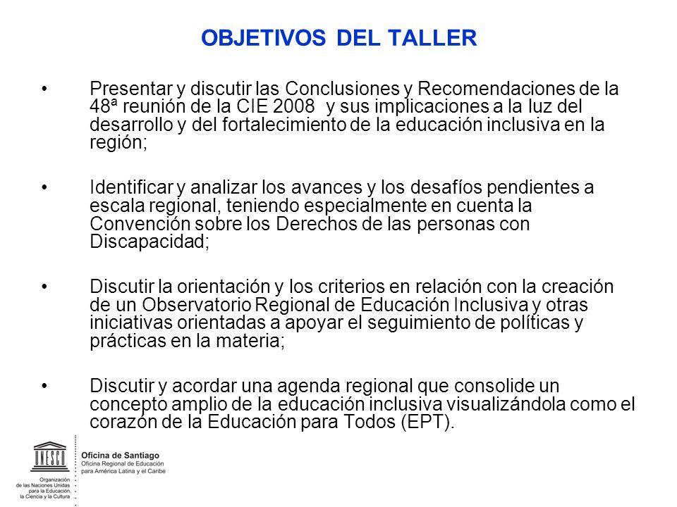 OBJETIVOS DEL TALLER Presentar y discutir las Conclusiones y Recomendaciones de la 48ª reunión de la CIE 2008 y sus implicaciones a la luz del desarro
