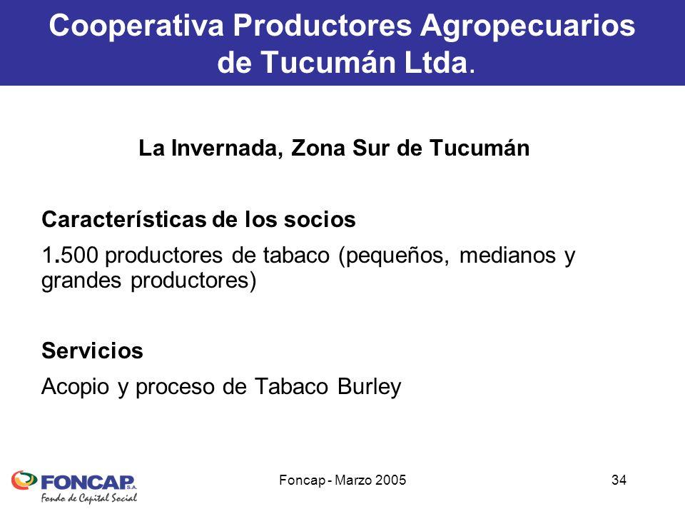 Foncap - Marzo 200534 Cooperativa Productores Agropecuarios de Tucumán Ltda.
