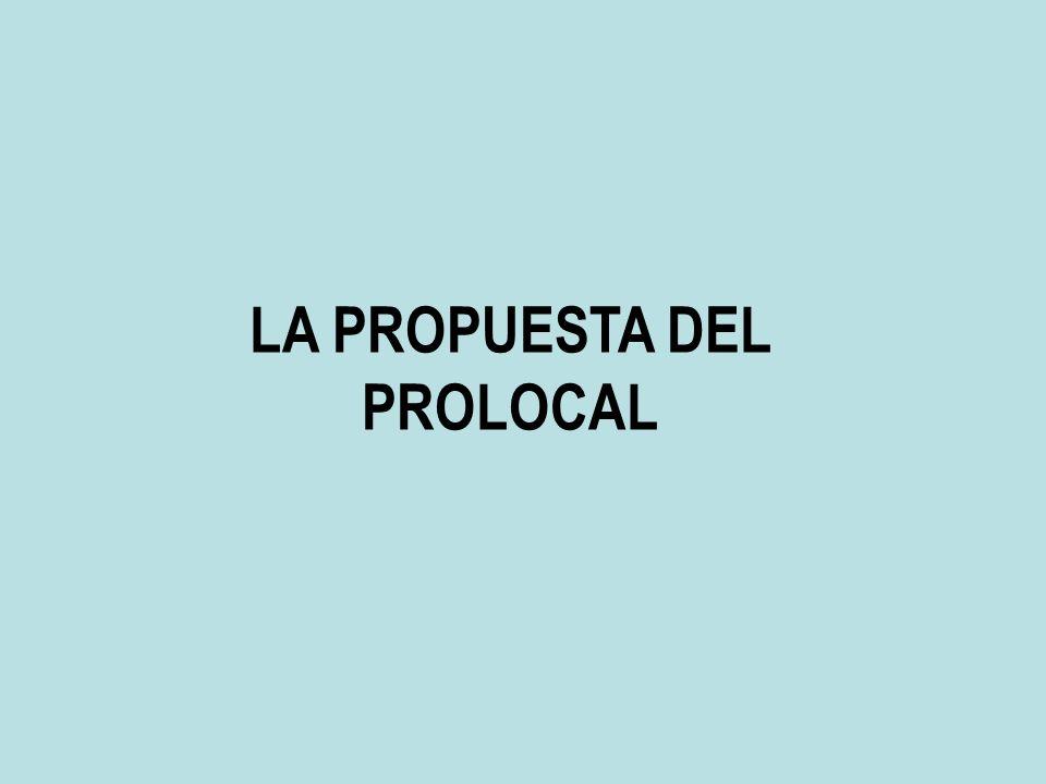 LA PROPUESTA DEL PROLOCAL