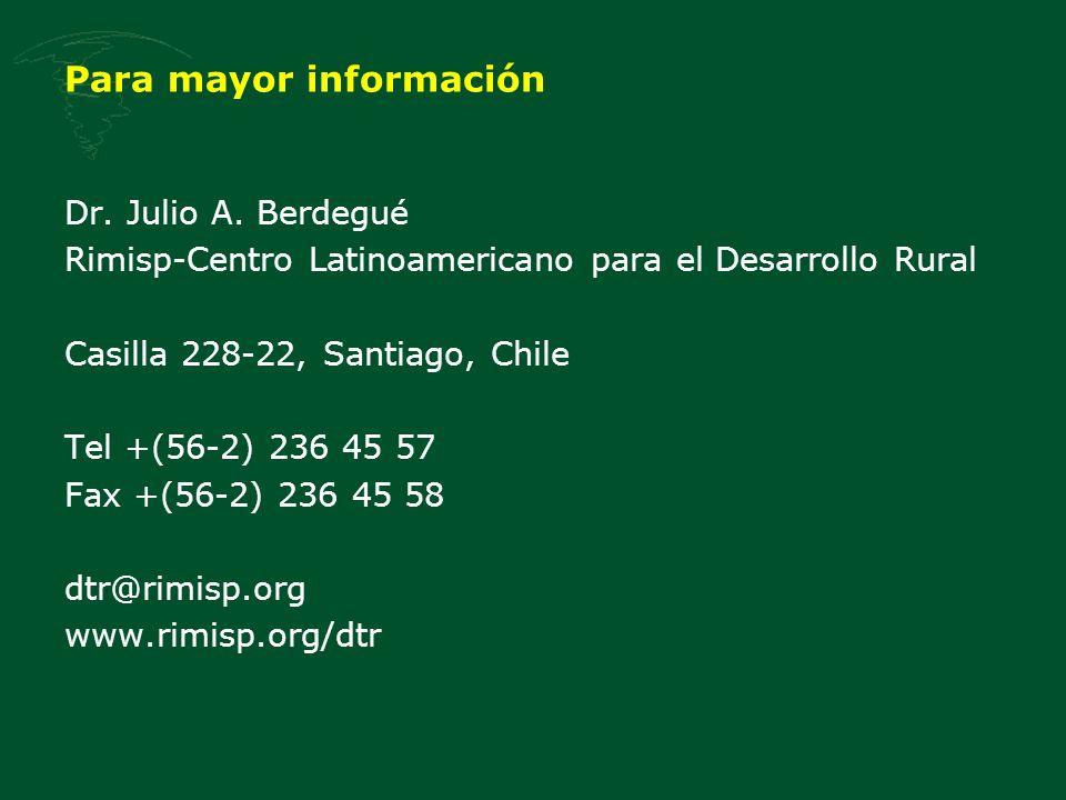 Para mayor información Dr. Julio A. Berdegué Rimisp-Centro Latinoamericano para el Desarrollo Rural Casilla 228-22, Santiago, Chile Tel +(56-2) 236 45