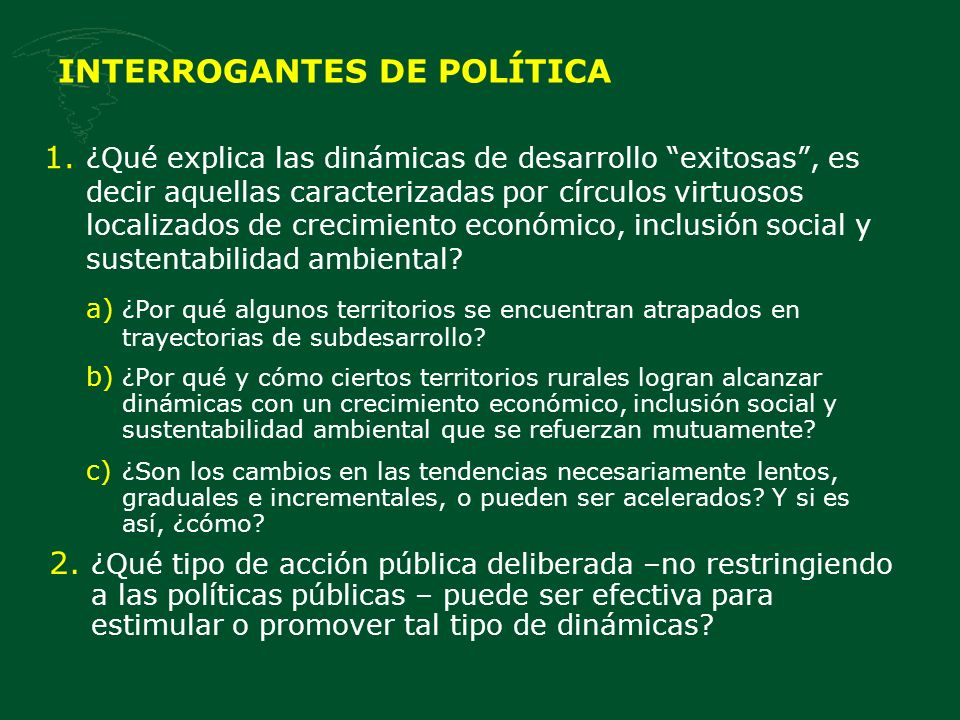 DISTINTOS ENFOQUES DEL DESARROLLO TERRITORIAL Teorías de diferenciación territorial: Geografía (Sachs 2001) Externalidades localizadas (Bagnasco 1977) Instituciones (Rodrik 2003) Retornos crecientes, tamaño de mercado, costos de transporte (Krugman 1995)
