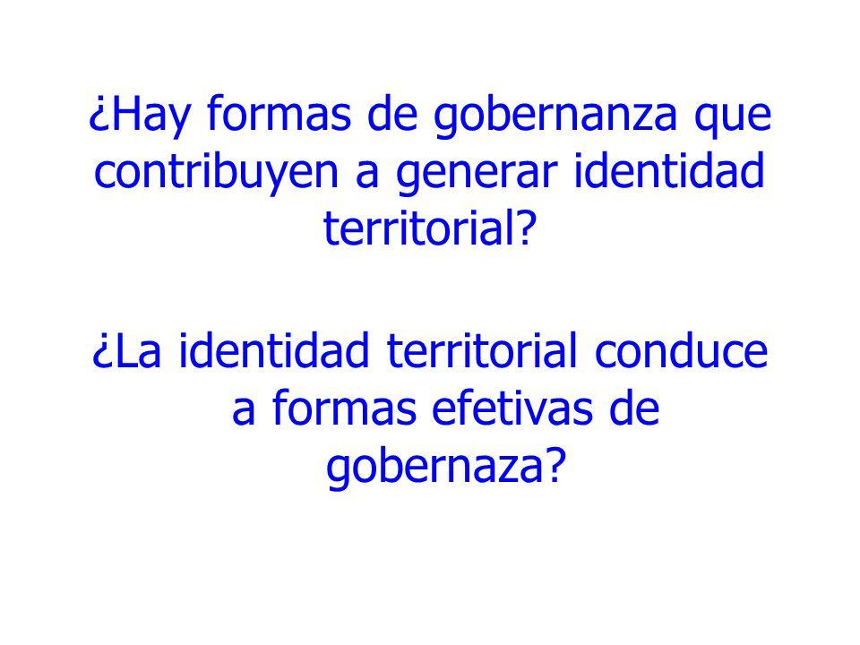 ¿Hay formas de gobernanza que contribuyen a generar identidad territorial? ¿La identidad territorial conduce a formas efetivas de gobernaza?