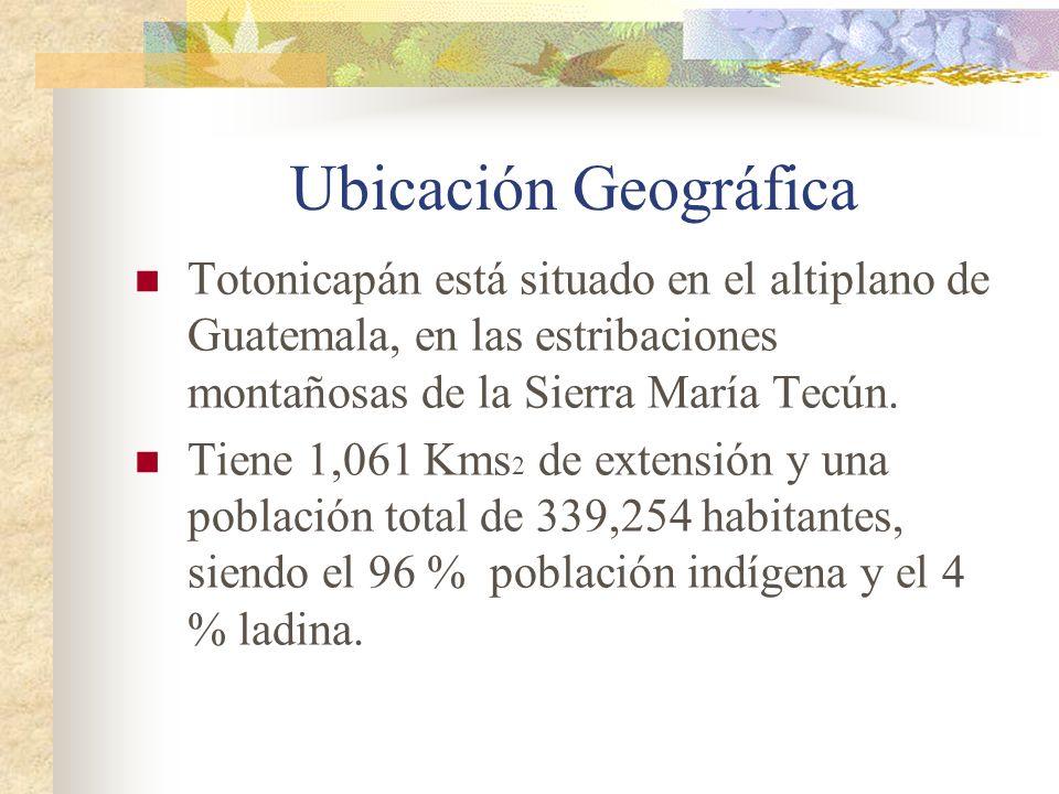 Ubicación Geográfica Totonicapán está situado en el altiplano de Guatemala, en las estribaciones montañosas de la Sierra María Tecún. Tiene 1,061 Kms