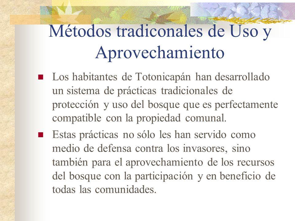 Métodos tradiconales de Uso y Aprovechamiento Los habitantes de Totonicapán han desarrollado un sistema de prácticas tradicionales de protección y uso