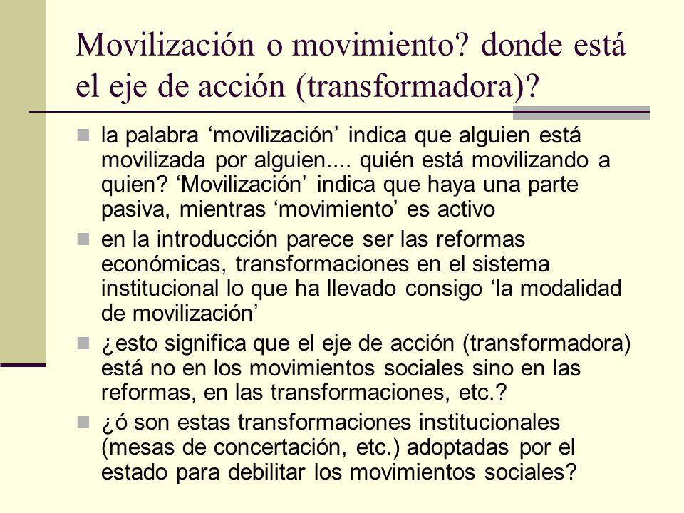 Movilización o movimiento.donde está el eje de acción (transformadora).