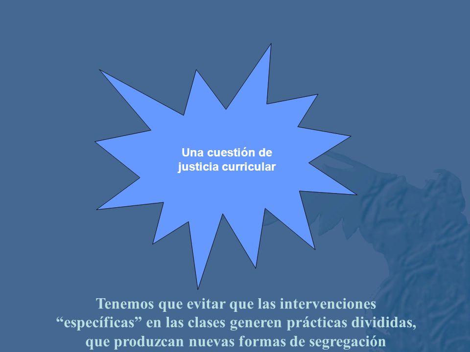 La justicia curricular exige un cambio en la práctica de la enseñanza con posibilidad para adaptar contenidos y métodos de enseñanza, de contemplar di