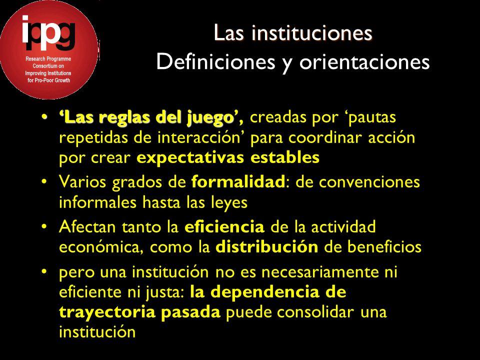 Las instituciones Las instituciones Definiciones y orientaciones Las reglas del juegoLas reglas del juego, creadas por pautas repetidas de interacción