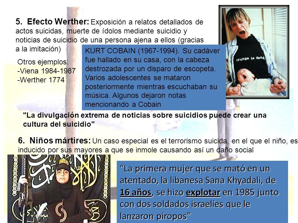 5. Efecto Werther: Exposición a relatos detallados de actos suicidas, muerte de ídolos mediante suicidio y noticias de suicidio de una persona ajena a