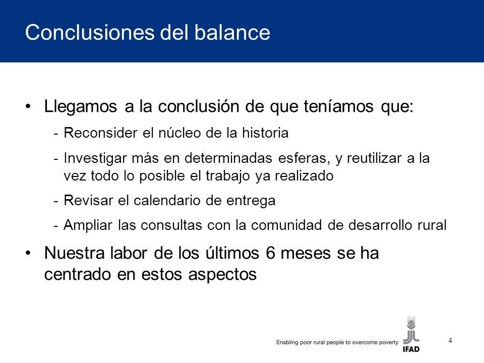 4 Conclusiones del balance Llegamos a la conclusión de que teníamos que: -Reconsider el núcleo de la historia -Investigar más en determinadas esferas,