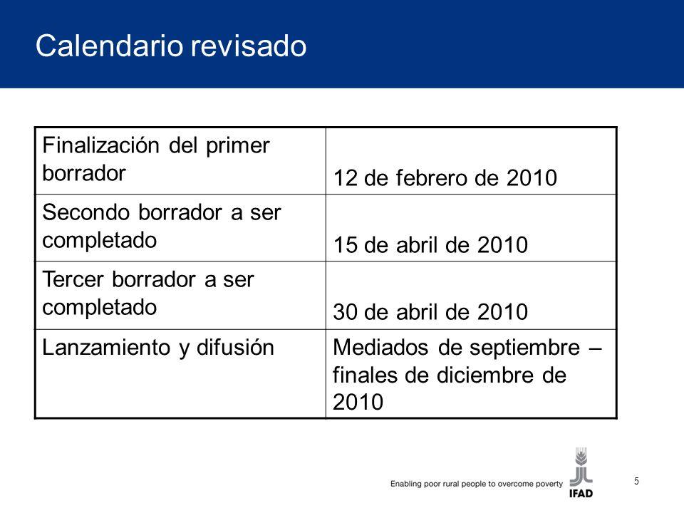 5 Calendario revisado Finalización del primer borrador 12 de febrero de 2010 Secondo borrador a ser completado 15 de abril de 2010 Tercer borrador a s