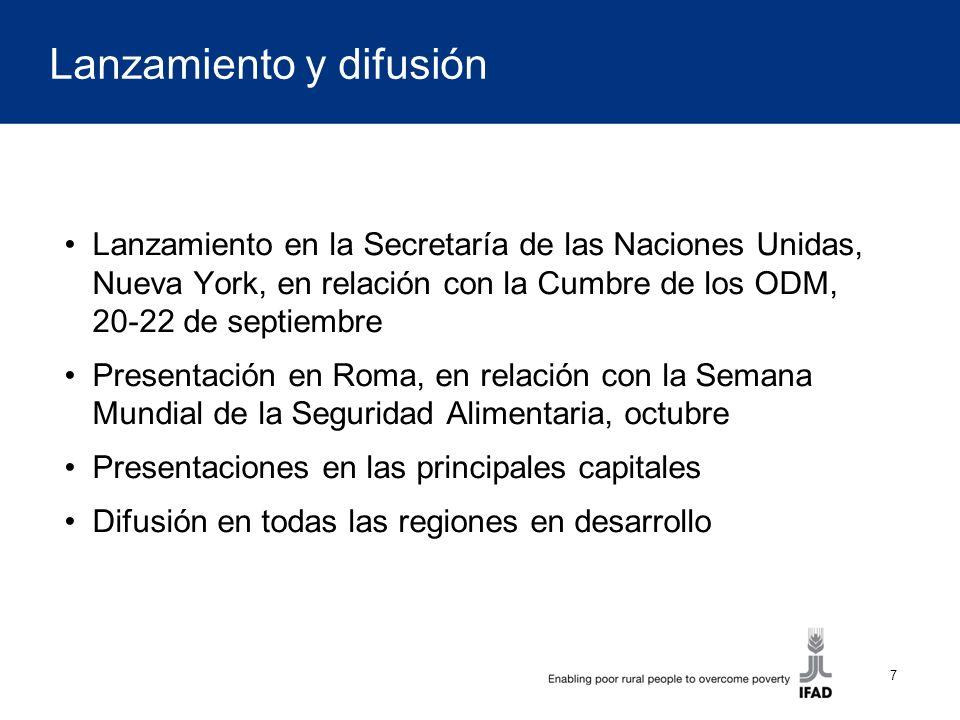 7 Lanzamiento y difusión Lanzamiento en la Secretaría de las Naciones Unidas, Nueva York, en relación con la Cumbre de los ODM, 20-22 de septiembre Pr