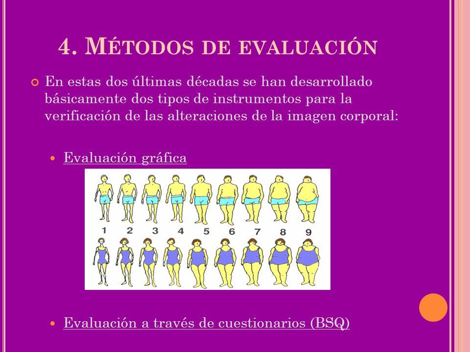 4. M ÉTODOS DE EVALUACIÓN En estas dos últimas décadas se han desarrollado básicamente dos tipos de instrumentos para la verificación de las alteracio