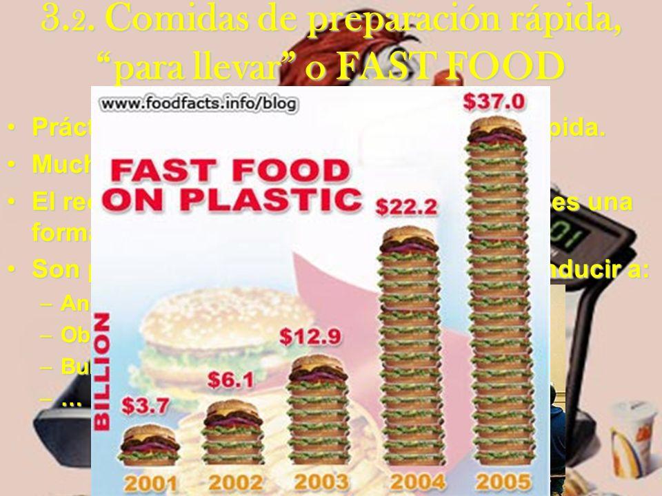 3. 2. Comidas de preparación rápida, para llevar o FAST FOOD Práctica económica, frecuente, actual y rápida.Práctica económica, frecuente, actual y rá