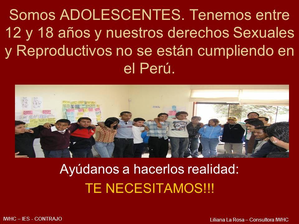 Somos ADOLESCENTES. Tenemos entre 12 y 18 años y nuestros derechos Sexuales y Reproductivos no se están cumpliendo en el Perú. Ayúdanos a hacerlos rea