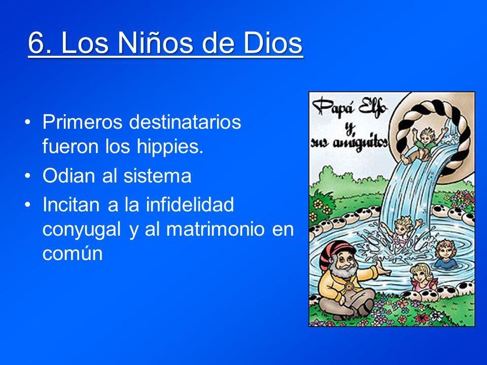 6.Los Niños de Dios Primeros destinatarios fueron los hippies.